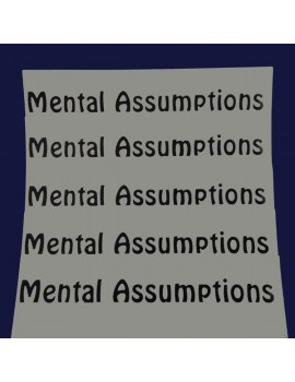 Mental Assumptions